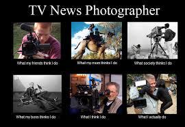 Photographer Meme - tv photog meme makes rounds as well newscaststudio