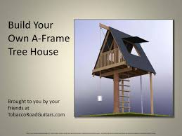 Free A Frame House Plans by Woodworking How To Frame A Treehouse Roof Plans Pdf Download Free