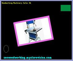 Used Woodworking Machinery Dealers Uk by Used Woodworking Machinery Dealers 095219 Woodworking Plans And