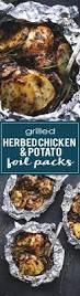 grilled herbed chicken u0026 potato foil packs http
