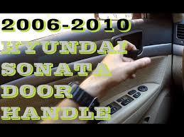 2010 hyundai sonata door handle replacement how to replace inside door handle hyundai sonata 2006 2010