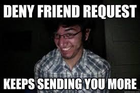Friend Request Meme - creepy facebook stalker memes quickmeme