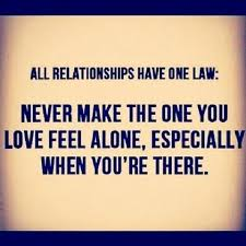 relationship never make the one you feel alone alone