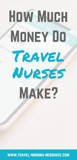 how much do travel nurses make images Travel nursing salary what do travel nurses make travel png