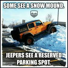 jeep snow meme 206 best jeep memes images on pinterest jeep stuff jeep truck and