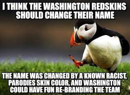 Funny Washington Redskins Memes - i think the washington redskins should change on memegen