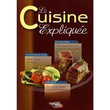 livre de cuisine cap la cuisine expliquée tous niveaux du cap au bts livre lycée