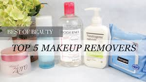top 5 best makeup removers lookmazing youtube