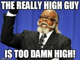Super High Guy Meme - too damn high meme imgflip