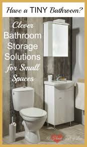 Storage Idea For Small Bathroom Clever Storage Ideas For Small Bathrooms A Heart Full Of Love
