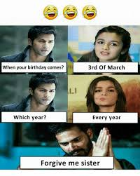 March Birthday Memes - when your birthday comes 3rd of march which year every year