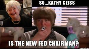 Kathy Meme - kathy geiss is fed chairman meme on imgur