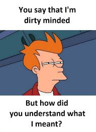 Dirty Minded Memes - dirty minded meme