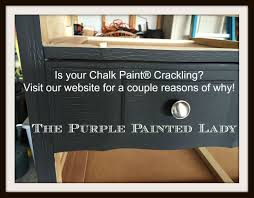 when it is hot or cold i recommend painting with your chalk paint the purple painted lady rackling paint due to heat
