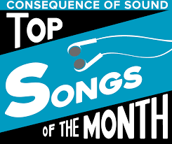 of the month top songs of the month consequence of sound