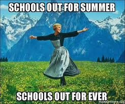 Schools Out Meme - schools out for summer schools out for ever sound of music