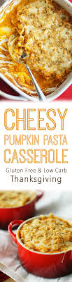 gluten free cheesy pumpkin pasta casserole low carb thanksgiving