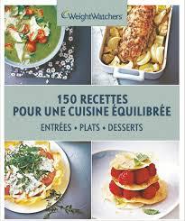 weight watchers 150 recettes pour une cuisine équilibrée livre