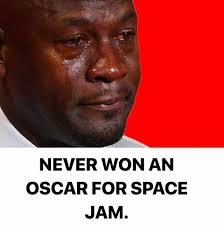 Oscar Memes - dopl3r com memes never won an oscar for space jam