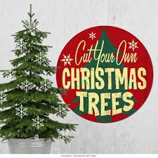 christmas trees cut your own large steel sign holiday signs