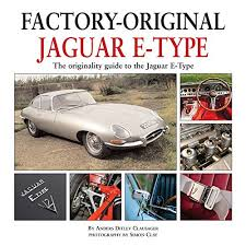 jaguar e type the originality guide to the jaguar e type factory