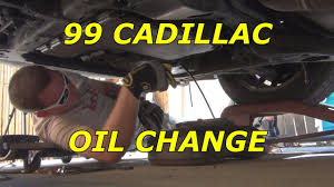 1999 cadillac deville oil change how to youtube