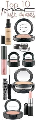 Makeup Basics 10 Must Makeup by Top 10 Mac Must Haves The Mac Makeup Products You Need In Your