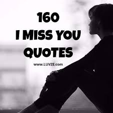 160 i miss you quotes sayings messages for him with