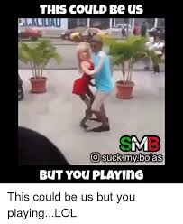 This Could Be Us But You Playing Meme - 25 best memes about this could be us but you playing this