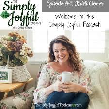 the simply joyful podcast kristi clover