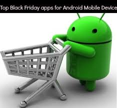 what is the best app for black friday deals top black friday apps for android mobile device phone