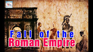 fall of the roman empire history for kids youtube