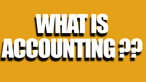 what is accounting learn what the accounting is all about