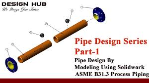 Pipe Design Pipe Design Series Part 1 Using Solidwork And Ansys Asme B31 3