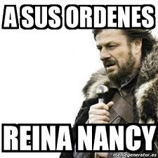 Nancy Meme - meme prepare yourself a sus ordenes reina nancy 498415