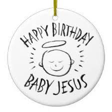 happy birthday jesus ornaments keepsake ornaments zazzle