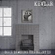 Home Is Where The Heart Is Home Is Where The Heart Is Kevlar