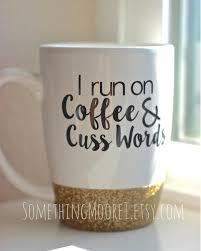 different shapes coffee mug online i run on coffee u0026 cuss words glitter dipped coffee mug