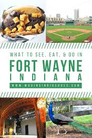 comment cuisiner des tomates s h s the weekend getaway you ve overlooked visit fort wayne wading in