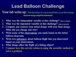 Challenge Procedure An Introduction To The Scientific Method The Lead Balloon