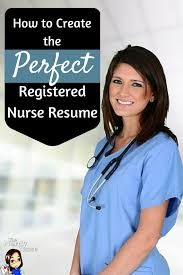 Nursing Resume New Grad How To Create The Perfect Registered Nurse Resume Registered