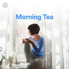 morning tea on spotify