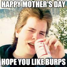 Mothers Day Meme - eighties teen meme imgflip
