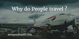 why do people travel images Why do people travel or reasons for travelling png