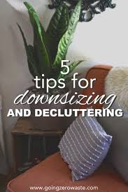 downsizing tips going zero waste 5 tips for downsizing and decluttering