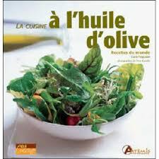 cuisiner à l huile d olive cuisine à l huile d olive broché collectif achat livre achat