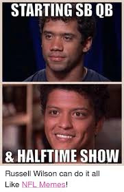 Russell Wilson Memes - starting qb sb 8 halftime show russell wilson can do it all like