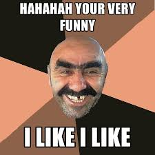 Your Funny Meme - hahahah your very funny i like i like create meme