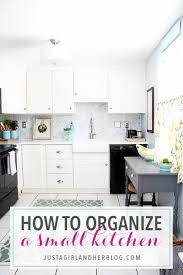 organizing the kitchen how to organize a small kitchen just a girl and her blog