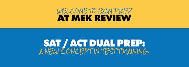 sat act dual prep mek review